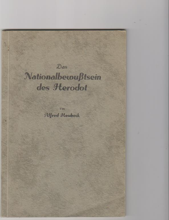 Das Nationalbewußtsein des Herodot. Inaugural-Dissertation zur Erlangung: Heubeck, Alfred: