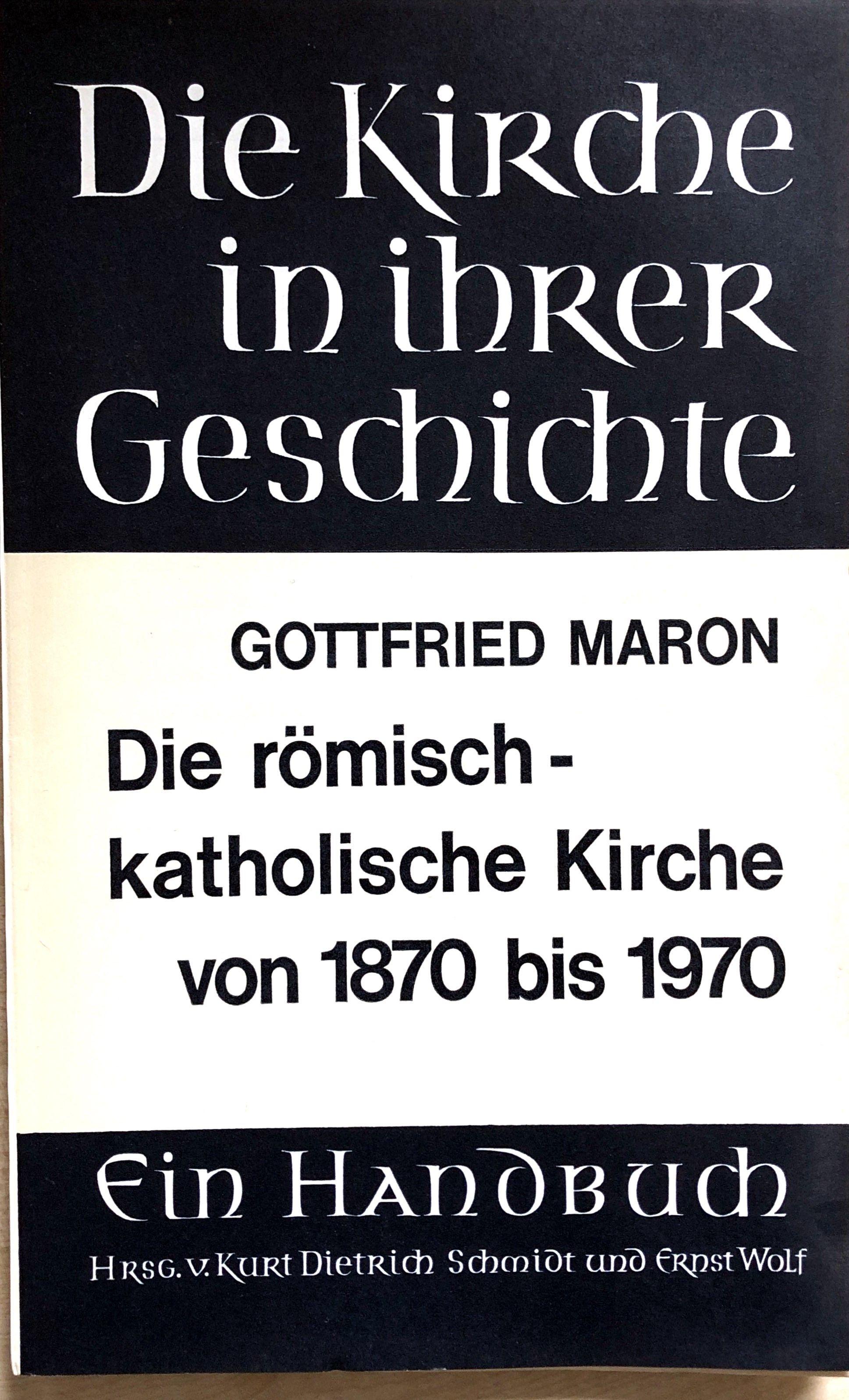 Die römisch-katholische Kirche von 1870 bis 1970: Maron, Gottfried