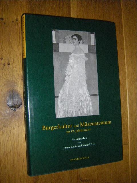 Bürgerkultur und Mäzenatentum im 19. Jahrhundert: Kocka, Jürgen/Frey, Manuel