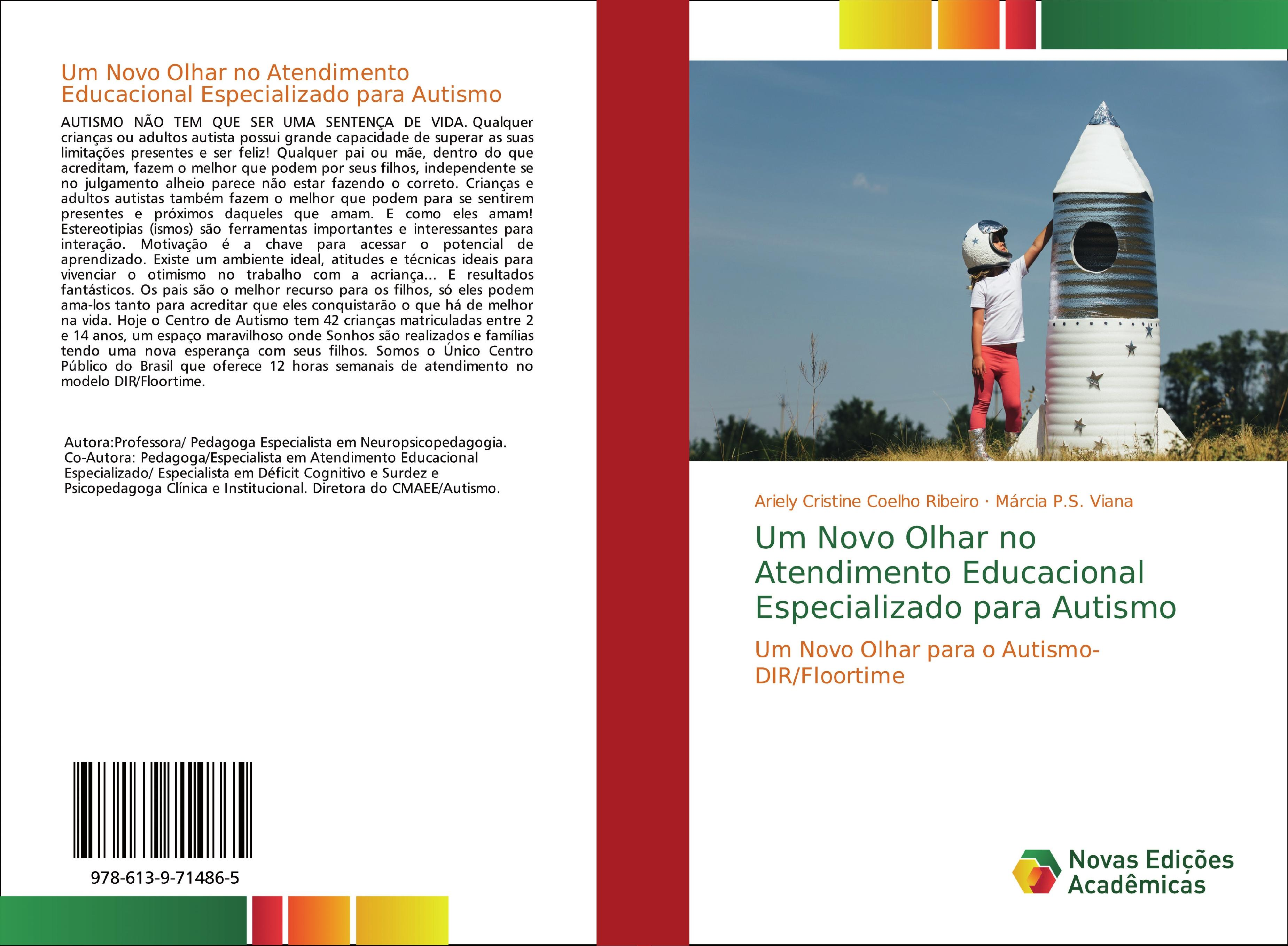 Um Novo Olhar no Atendimento Educacional Especializado para Autismo - Cristine Coelho Ribeiro, Ariely|P.S. Viana, Márcia