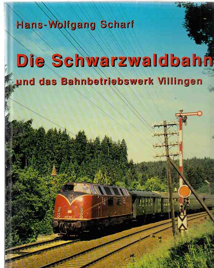 Die Schwarzwaldbahn und das Bahnbetriebswerk Villingen. Eisenbahn-Kurier,: Scharf, Hans-Wolfgang: