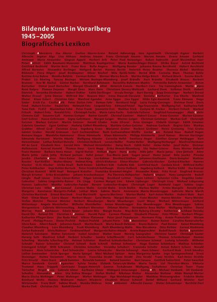 Bildende Kunst in Vorarlberg. 1945-2005. Biografisches Lexikon.