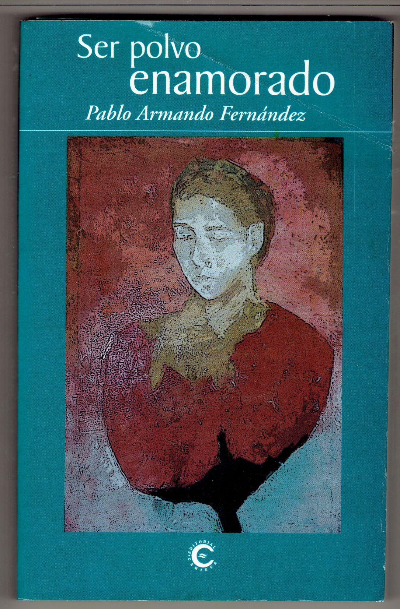 Ser polvo enamorado - Fernandez, Pablo Armando