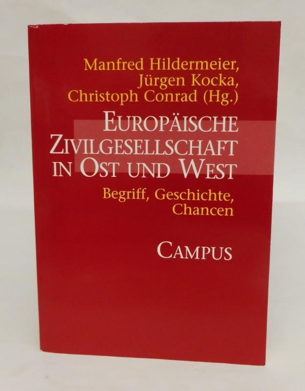 Europäische Zivilgesellschaft in Ost und West. Begriff,: Hildermeier, Manfred /