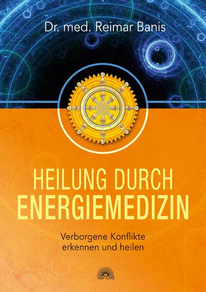 Heilung durch Energiemedizin Verborgene Konflikte erkennen und: Banis, Reimar: