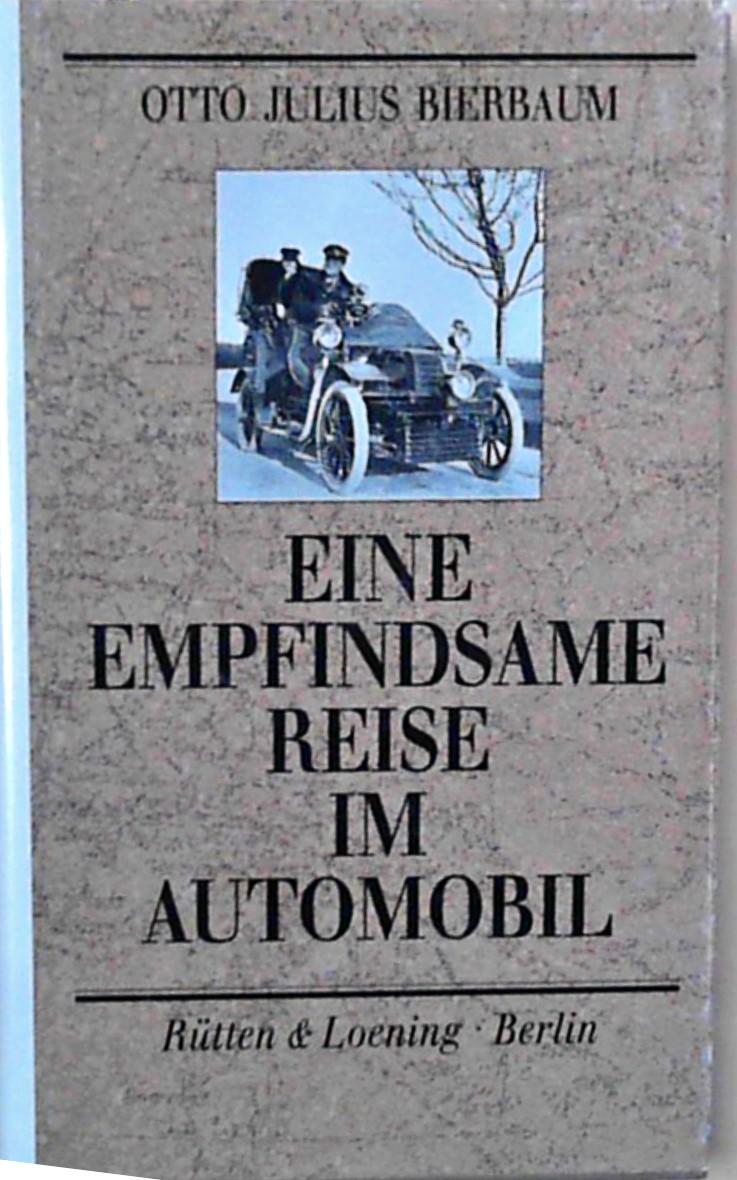 Eine empfindsame Reise im Automobil von Berlin: Bierbaum, Otto J,