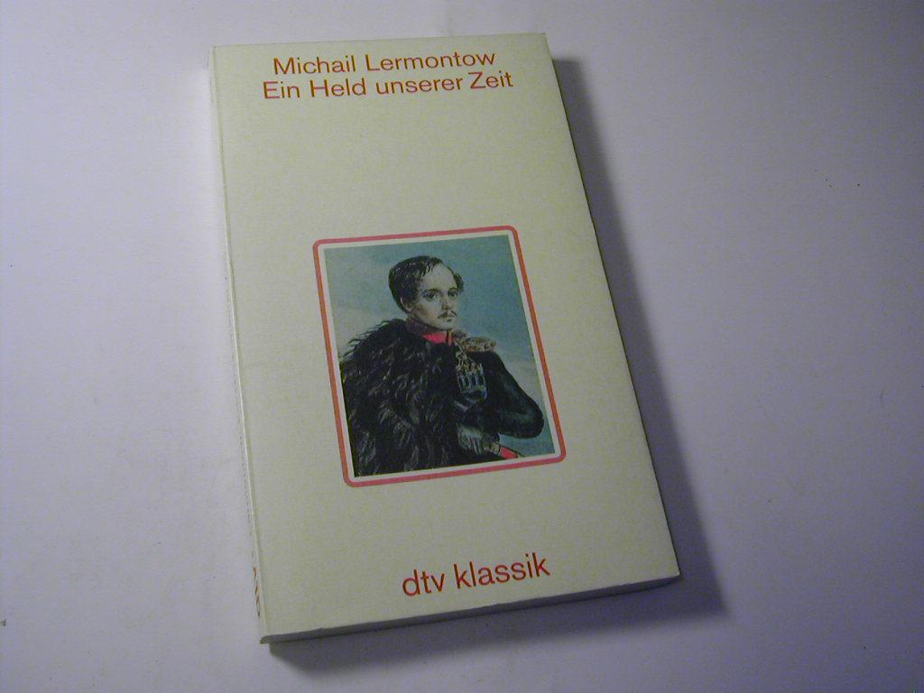 Ein Held unserer Zeit : Roman /: Michail Lermontow