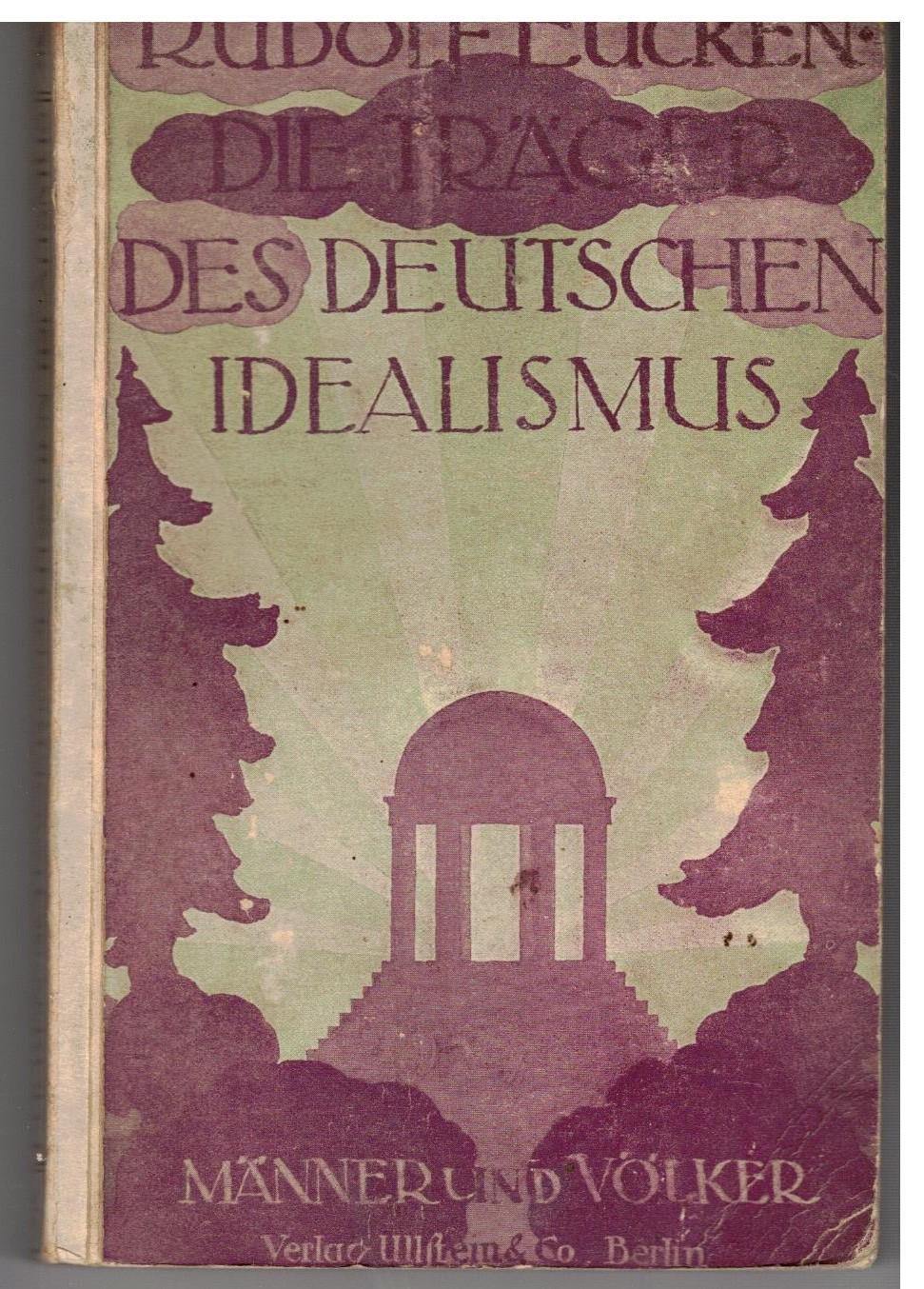 Die Träger des deutschen Idealismus - Eucken, Rudolf