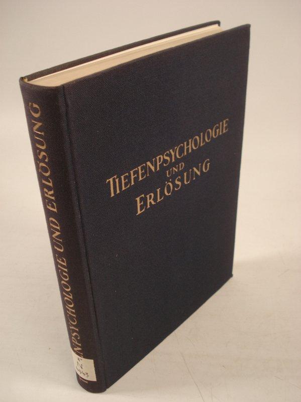 Tiefenpsychologie und Erlösung.: Daim, Wilfried,