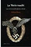 Wehrmacht Los Crimenes Del Ejercito Aleman (coleccion Memor - WETTE WOLFRAM