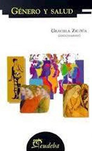 Genero Y Salud (coleccion Psicologia) - Zaldua Graciela [co - ZALDUA GRACIELA [COORDINADORA]