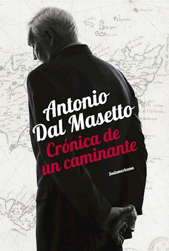 Libro Cronica De Un Caminante De Antonio Dalmasetto - Antonio Dal Masetto