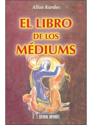 El Libro De Los Mediums   Allan Kardec   Humanitas - Allan Kardec