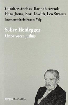 Sobre Heidegger Cinco Voces Judias - Anders Gunther / Arend - ANDERS GUNTHER / ARENDT HANNAH / JONAS H
