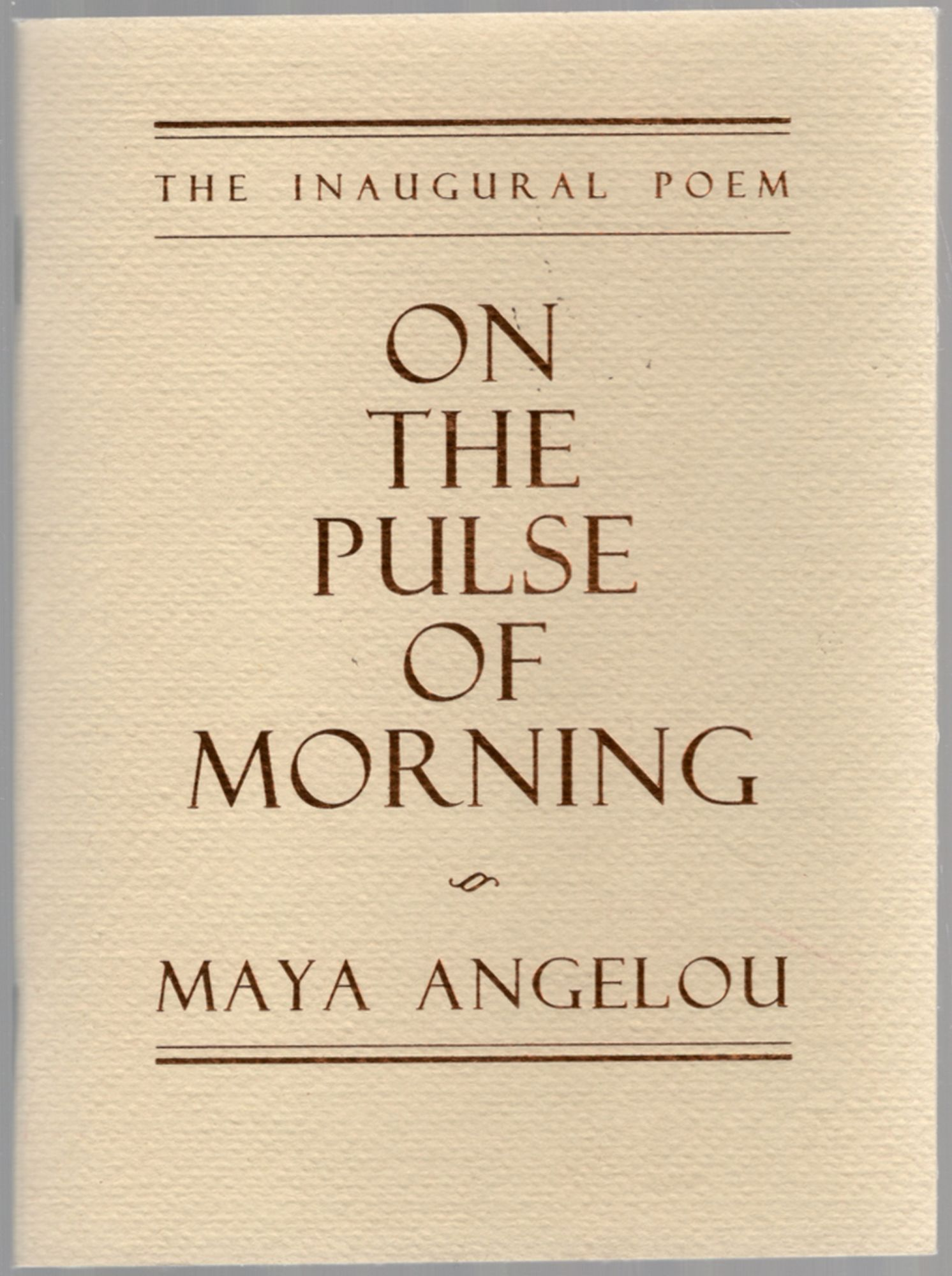 On the Pulse of the Morning: The Inaugural Poem - ANGELOU, Maya