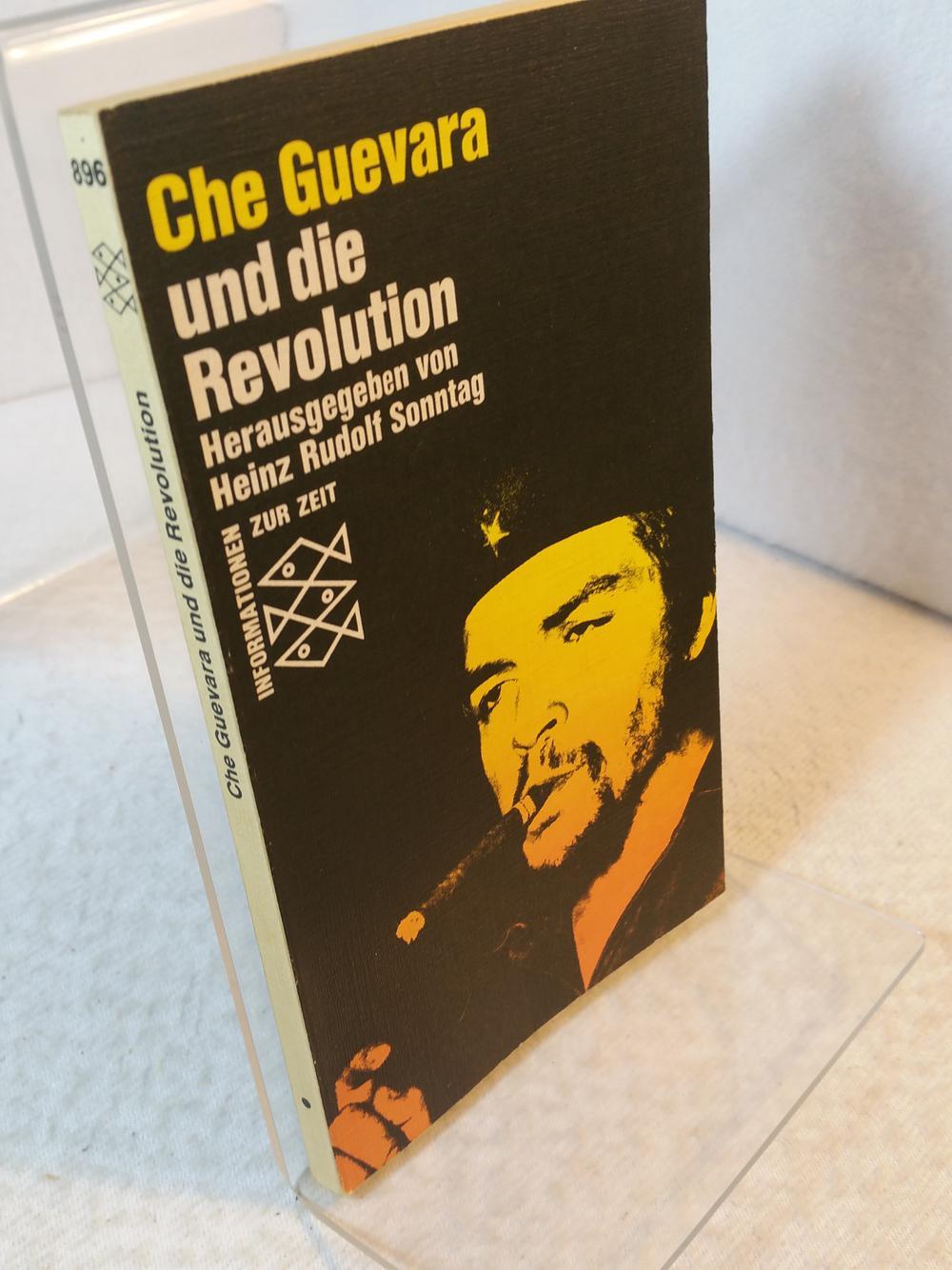 Che Guevara und die Revolution Hrsg. von Heinz Rudolf Sonntag / Fischer-Bücherei ; 896 : Informationen zur Zeit - Sonntag, Heinz Rudolf (Mitwirkender) und Che (Mitwirkender) Guevara