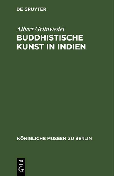 Buddhistische Kunst in Indien: Albert Grünwedel