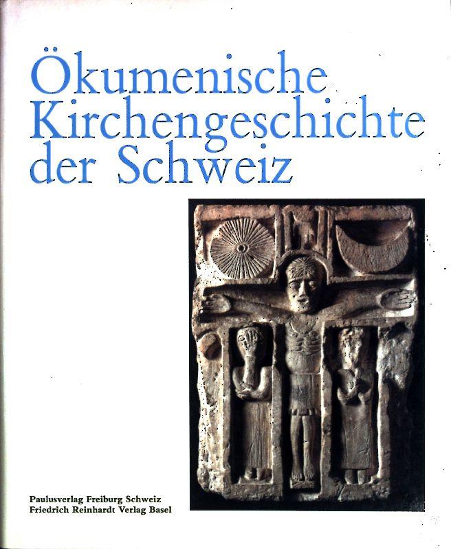 Ökumenische Kirchengeschichte der Schweiz.: Vischer, Lukas: