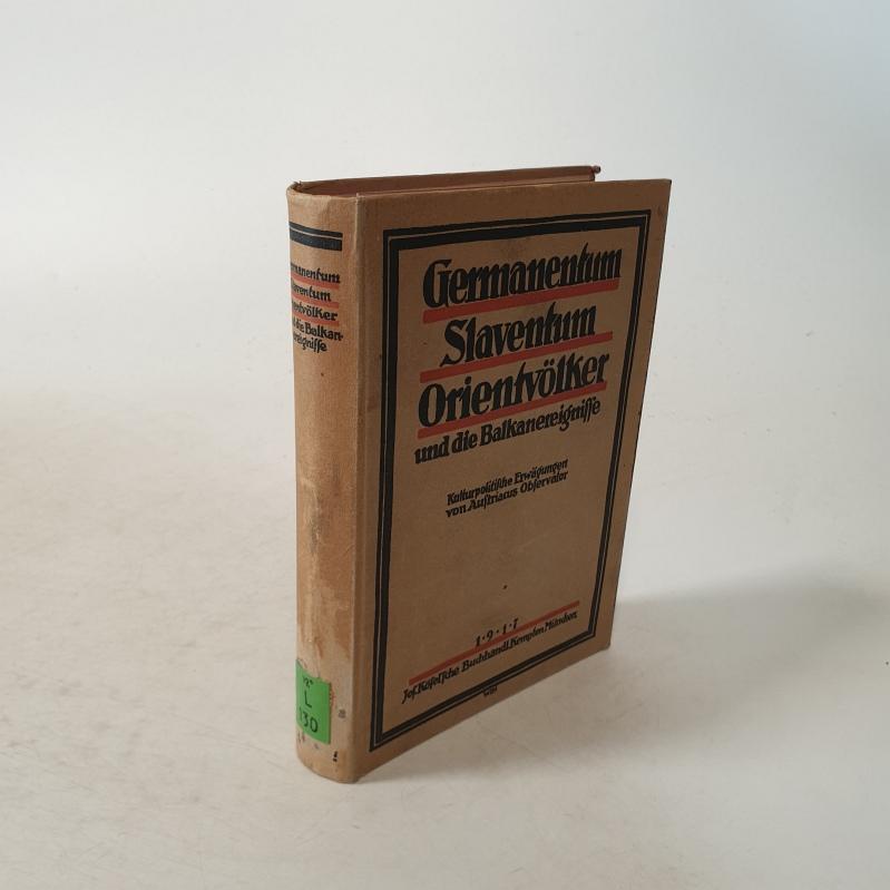 Germanentum, Slaventum, Orientvölker und die Balkanereignisse. Kulturpolitische: Observator, Austriacus: