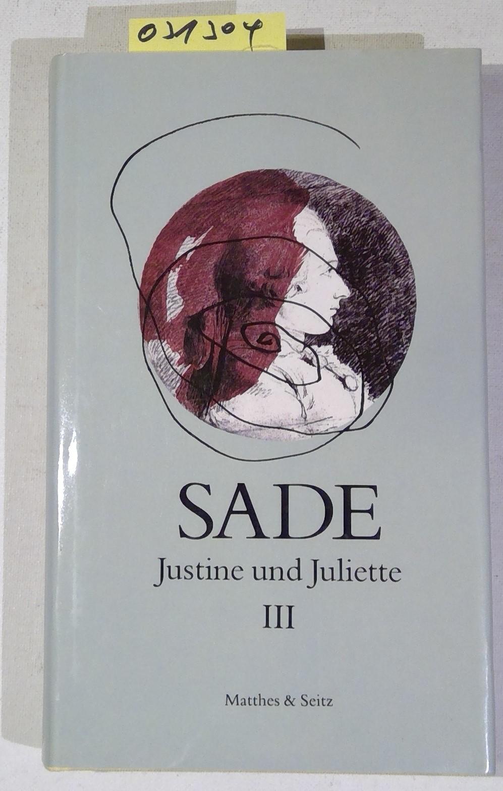 Justine und Juliette III: Sade, D. A.