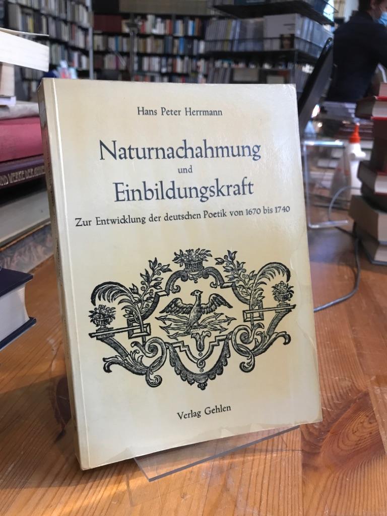 Naturnachahmung und Einbildungskraft. Zur Entwicklung der deutschen: Herrmann, Hans Peter: