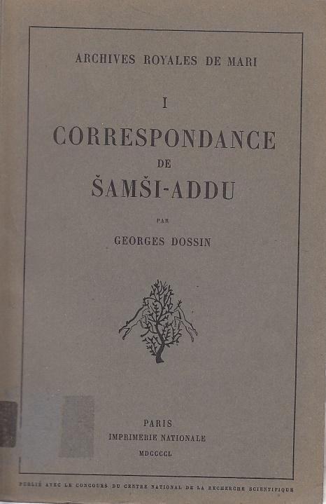 Correspondance de Samsi-Addu et de ses fils: Dossin, Georges: