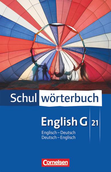 Cornelsen Schulwörterbuch - English G 21: Englisch-Deutsch/Deutsch-Englisch - Wörterbuch