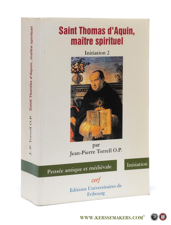 Saint Thomas d'Aquin, Maître Spirituel. Initiation 2.: Torrell, Jean-Pierre.