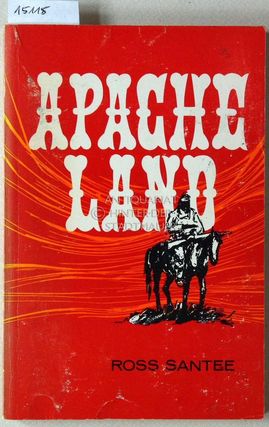 Apache Land.: Santee, Ross: