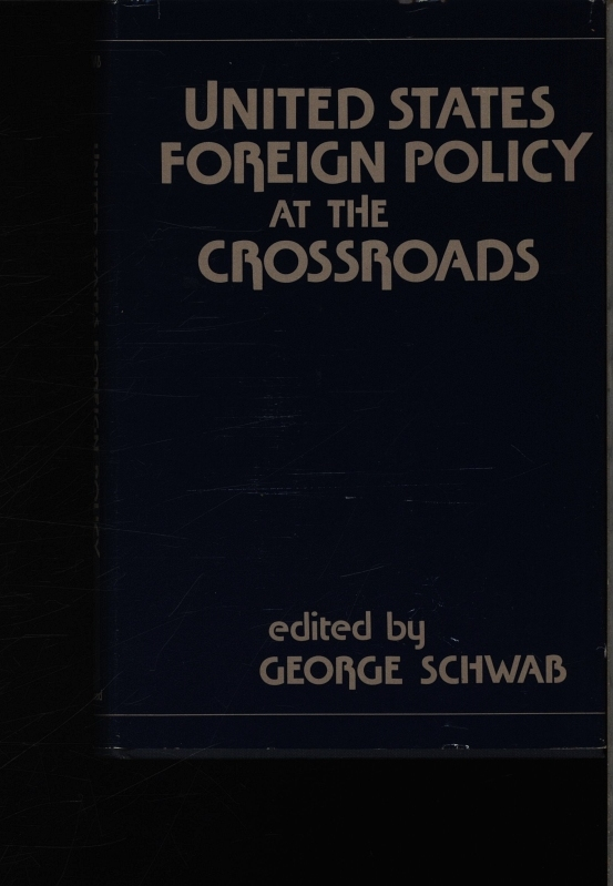 United States foreign policy at the crossroads.: Schwab, George: