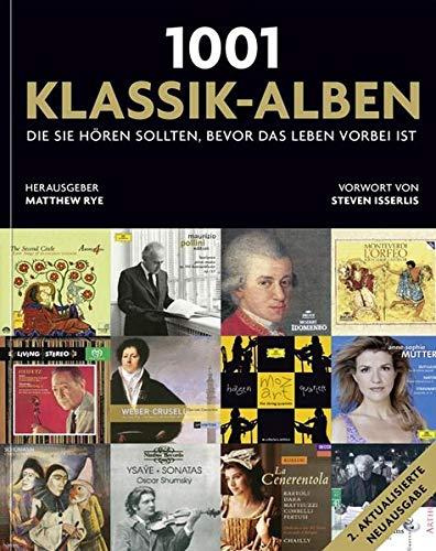 1001 Klassik-Alben, die Sie hören sollten, bevor: Rye, Matthew (Hrsg.)