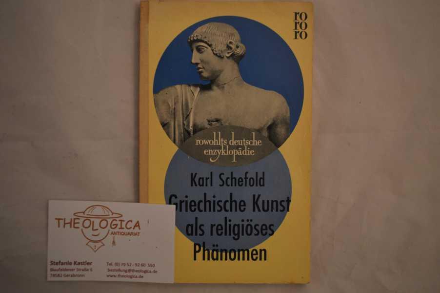 Griechische Kunst als religiöses Phänomen. rowohlts deutsche: SCHEFOLD, Karl :