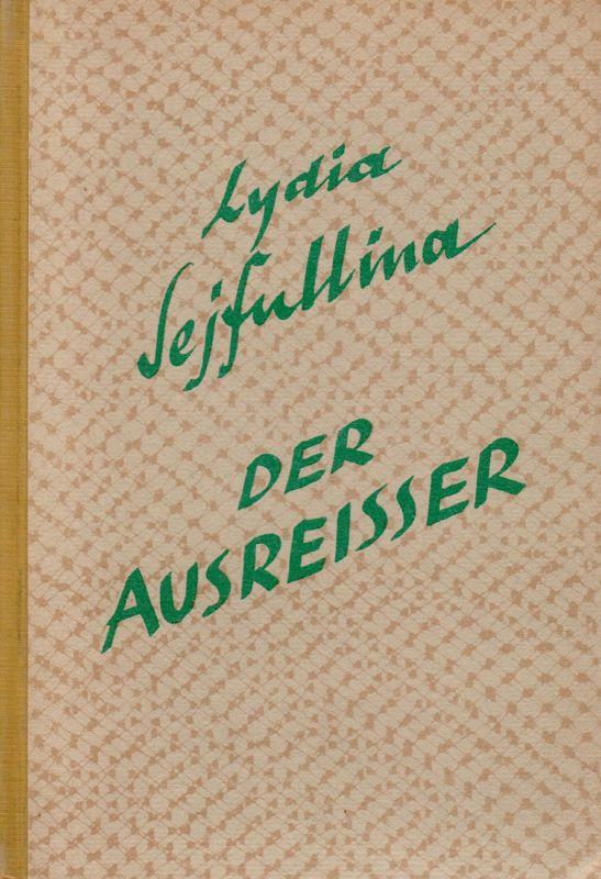 Der Ausreisser: Sejfullina, Lydia und
