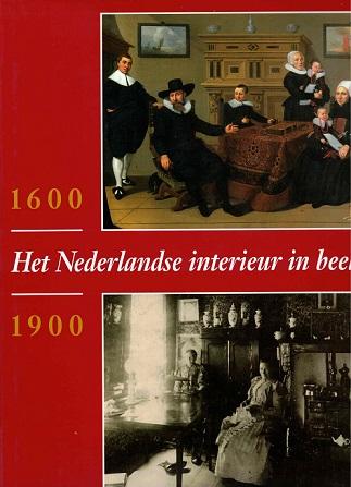 Het Nederlandse interieur in beeld 1600 - 1900 - Fock, C. Willemijn