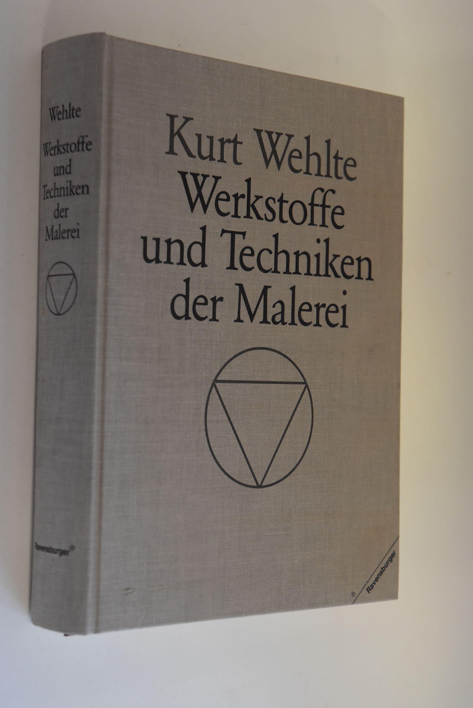 Werkstoffe und Techniken der Malerei. Kurt Wehlte.: Wehlte, Kurt und