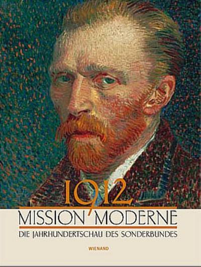 1912 Mission Moderne: Die Jahrhundertschau des Sonderbundes: Barbara Schaefer