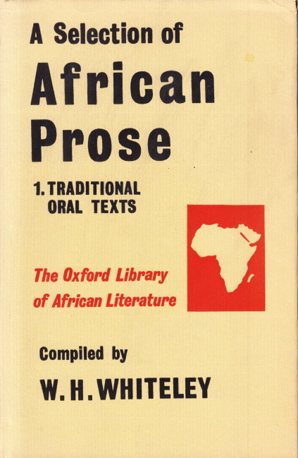 A Selection of African Prose. 1. Traditional: WHITELEY, W. H.