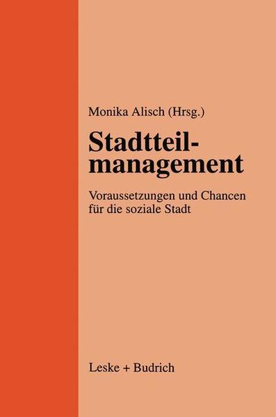 Stadtteilmanagement: Voraussetzungen und Chancen für die soziale Stadt - Alisch, Monika