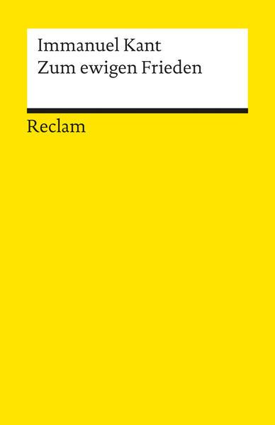 Zum ewigen Frieden: Ein philosophischer Entwurf: Immanuel, Kant: