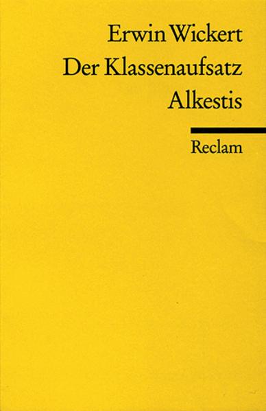 Der Klassenaufsatz. Alkestis: Zwei Hörspiele: Wickert, Erwin