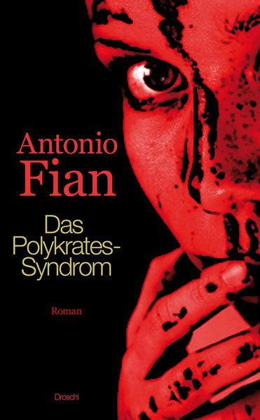 Das Polykrates-Syndrom: Roman: Fian, Antonio: