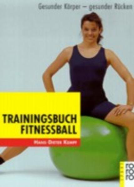 Trainingsbuch Fitnessball: Gesunder Körper - gesunder Rücken - Kempf, Hans-Dieter