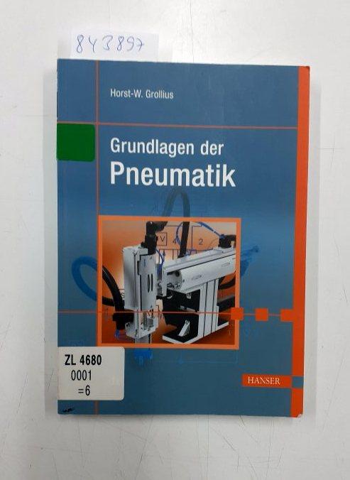 Grundlagen der Pneumatik: Grollius, Horst-Walter: