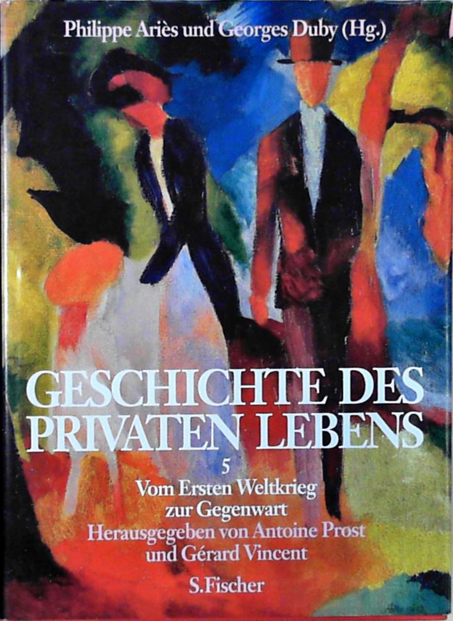 Geschichte des privaten Lebens Vom Ersten Weltkrieg: Vincent, Gérard, Holger