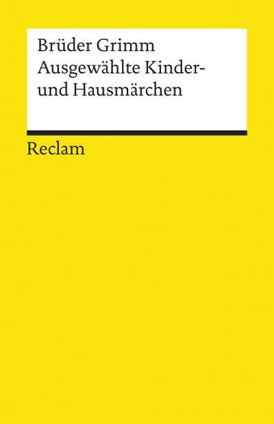 Ausgewählte Kinder- und Hausmärchen (Reclams Universal-Bibliothek): Jacob Grimm, Wilhelm