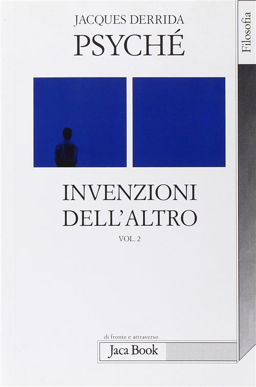 Psyche. Invenzioni Dell'altro. Vol. 2 - Jacques Derrida