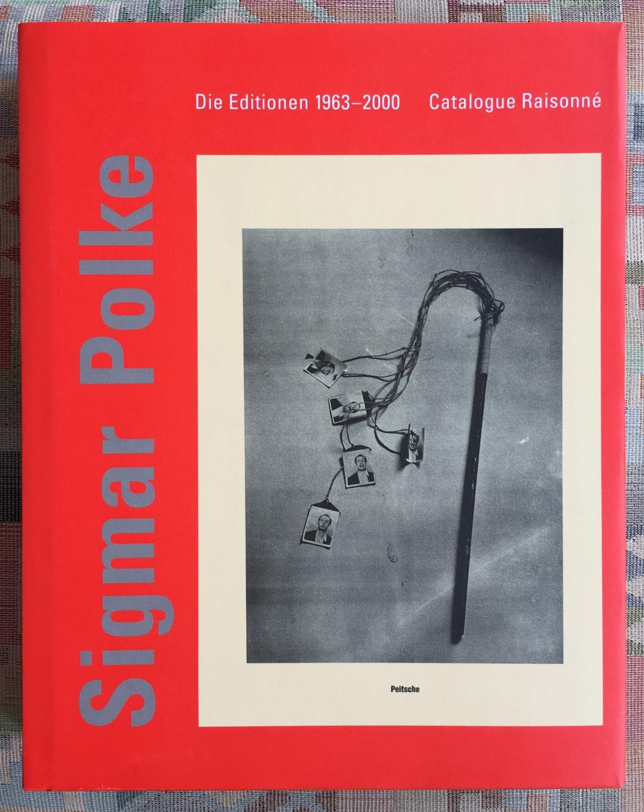 Sigmar Polke. Die Editionen 1963 - 2000: Polke, Sigmar (Illustrator)