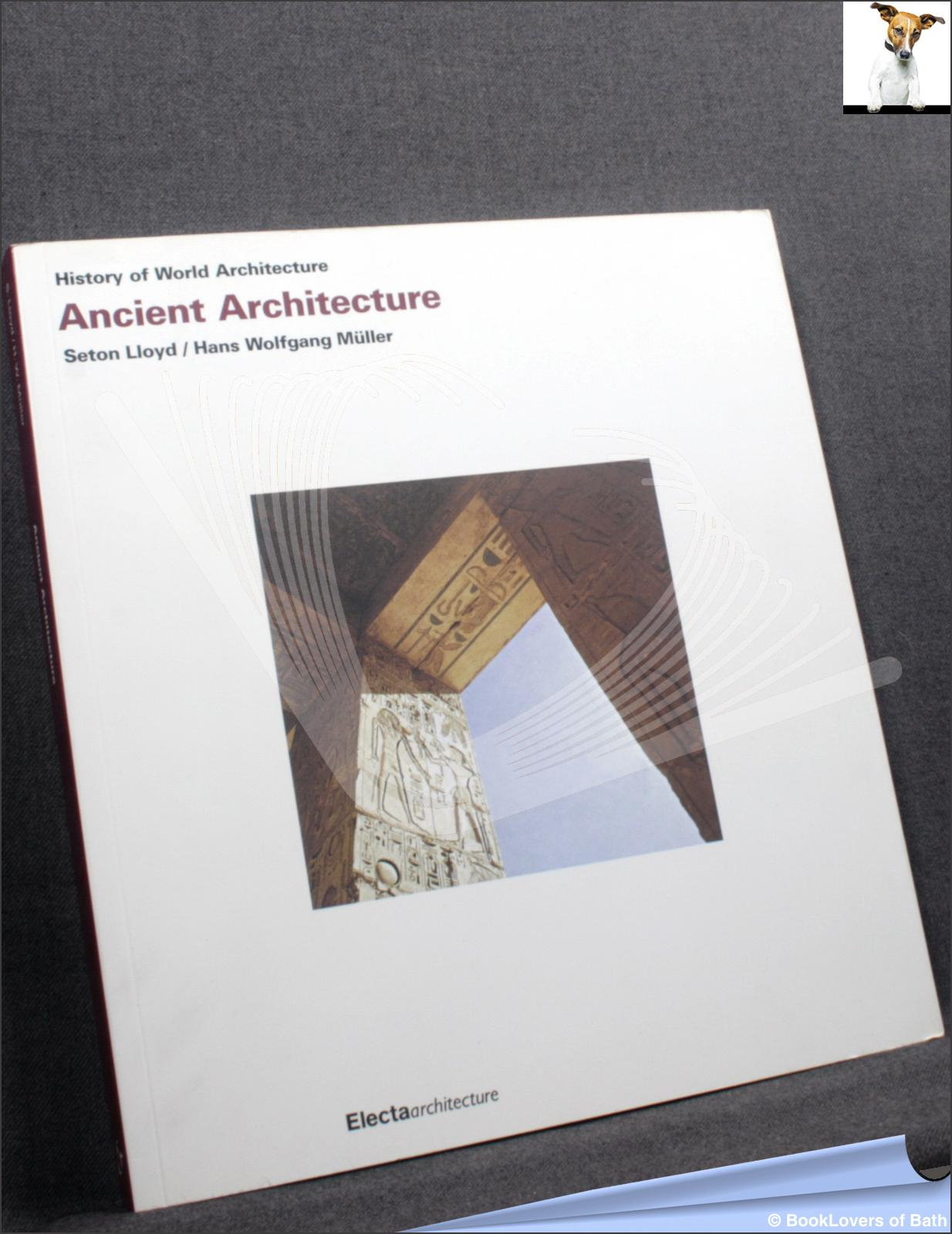 Ancient Architecture: History of World Architecture: Seton Lloyd &