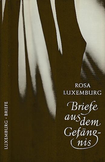 Briefe aus dem Gefängnis.: Luxemburg, Rosa: