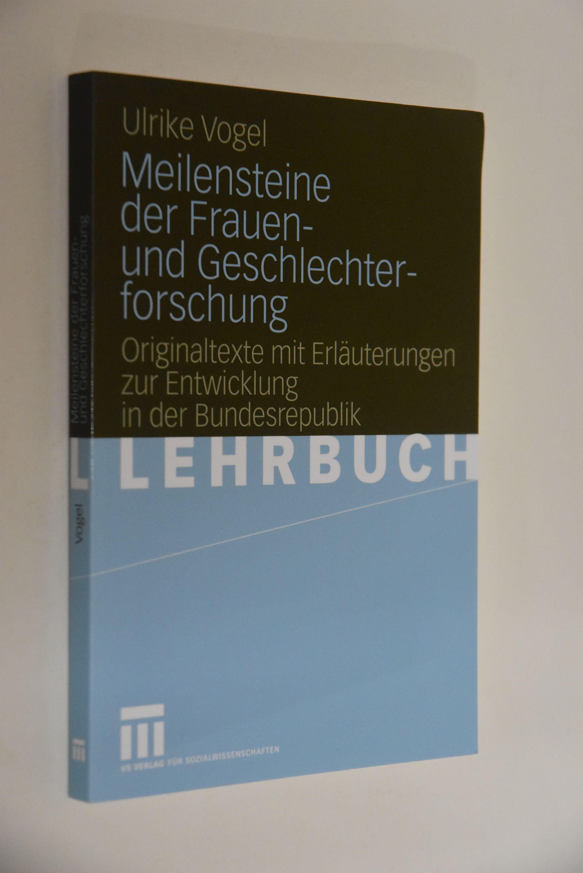 Meilensteine der Frauen- und Geschlechterforschung : Originaltexte: Vogel, Ulrike (Herausgeber):